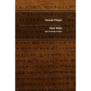 Hawaiian Pidgin Creole - English Bilingual New Testament / Holy Bible English Easy-to-Read Version / Island of Hawaii Pidgin / English ERV