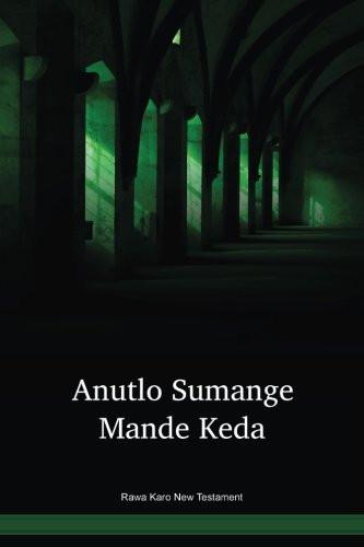 Rawa Karo Language New Testament / Anutlo Sumange Mande Keda (RWOKNT) / Papua New Guinea / PNG