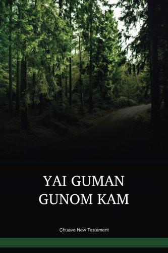Chuave Language New Testament / Yai Guman Gunom Kam (CJVNT) / Papua New Guinea / PNG