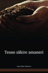 Apurinã Language New Testament / Teoso sãkire amaneri (APUNT) / Brazil