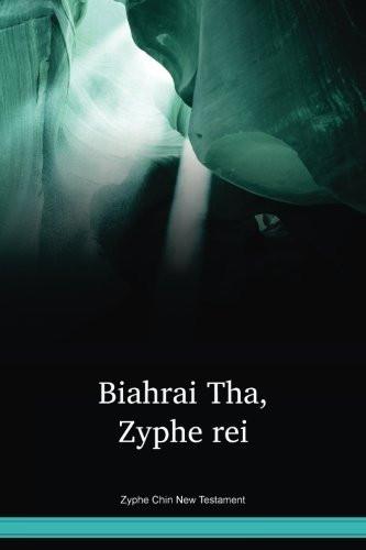 Zyphe Chin Language New Testament / Biahrai Tha, Zyphe rei (ZYPNT) / Burma, India