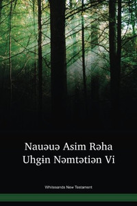 Whitesands Language New Testament / Nauəuə Asim Rəha Uhgɨn Nəmtətiən Vi (TNP) / Vanuatu