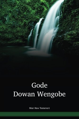 Mian Language New Testament / Gode Dowan Wengobe (MPTNT) / Papua New Guinea / PNG