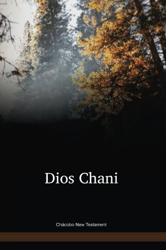 Chácobo Language New Testament / Dios Chani (CAONT) / Bolivia