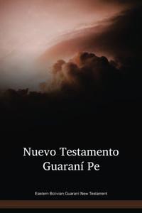 Eastern Bolivian Guaraní New Testament / Nuevo Testamento Guaraní Pe (GUINT) / Bolivia