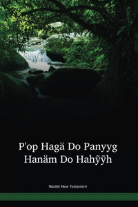 Nadëb Language New Testament / Pꞌop Hagä Do Panyyg Hanäm Do Hahỹỹh (MBJNT) / Brazil