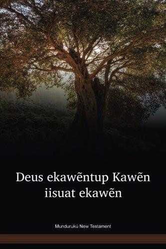 Mundurukú Language New Testament / Deus ekawẽntup Kawẽn iisuat ekawẽn (MYUNT) / Brazil