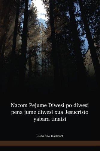 Cuiba Language New Testament / Nacom Pejume Diwesi po diwesi pena jume diwesi xua Jesucristo yabara tinatsi (CUI) / Columbia