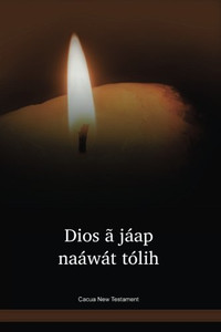 Cacua Language New Testament / Dios ã jáap naáwát tólih (CBVNT) / Columbia, Brazil