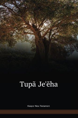 Kaapor Language New Testament / Tupã Je'ẽha (URBNT) / Brazil