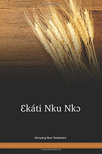 Kenyang Language New Testament / Ekáti Nku Nko. (KENWBT) / Cameroon