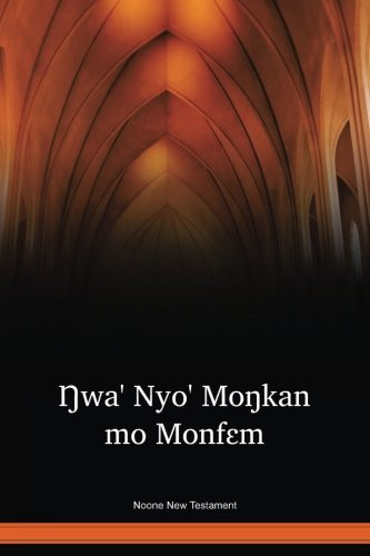 Noone Language New Testament / Ŋwa' Nyo' Moŋkan mo Monfɛm (NHUNT) / Cameroon