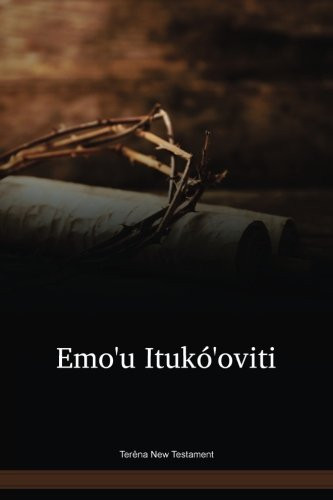 Terêna Language New Testament / Emoꞌu Itukóꞌoviti - Inámati Ihíkauvoti Omínovike Jesus (TERTBL) / Brazil