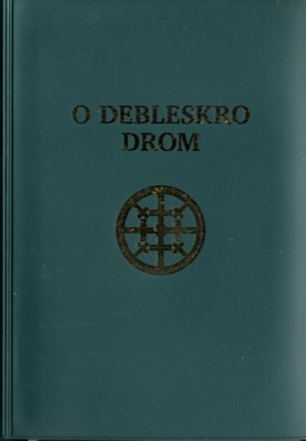 Sinti Gypsy New Testament and Portions from the Old Testament / O Debleskro Drom / Sinta, Sinte, Romani People of Central Europe / German Romani Dialect / Germany