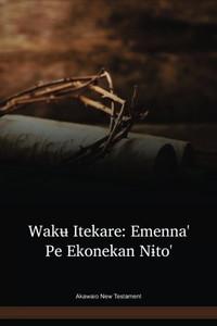 Akawaio Language New Testament / Wakʉ Itekare: Emenna' Pe Ekonekan Nɨto' (AKENT) / Venezuela and Guyana