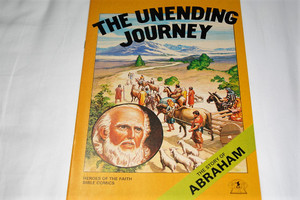The Story of Abraham / United Bible Society Comics / The Unending Journey / Heroes of the Faith UBS Bible Comics Series For Children / Full Color