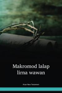 Kisar Language New Testament / Makromod lalap lirna wawan (KJENT) / Indonesia