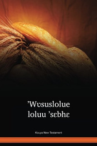 Kouya New Testament / 'Wʋsuslolue loluu 'sɛbhɛ (KYFNT) / Ivory Coast