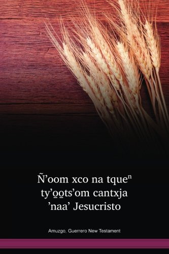Guerrero Amuzgo Language New Testament / Ñ'oom xco na tqueⁿ ty'o̱o̱ts'om cantxja 'naa' Jesucristo (AMUNT) / Mexico
