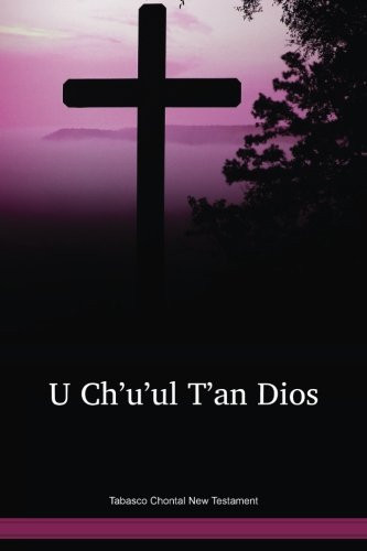 Tabasco Chontal Language New Testament / U Ch'u'ul T'an Dios (CHFNT) /  Tabasco Chontal 1977 Edition / Mexico