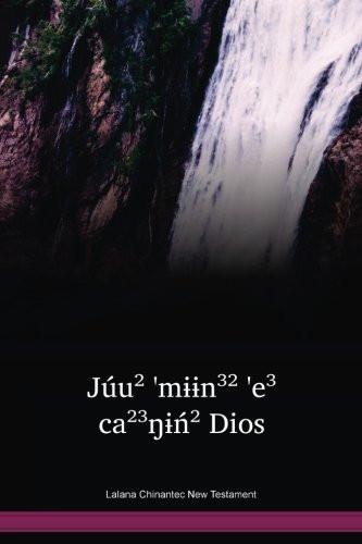 Lalana Chinantec Language New Testament / Júu² 'mɨɨn³² 'e³ ca²³ŋɨń² Dios (CNLTBI) / Chinanteco de Lalana New Testament / Mexico