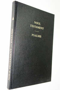 Romanian New Testament with Psalms / Printed in Germany / Noul Testament Al Domnului Nostru Isus Hristos si Psalmii / Rumanian / Black Hardcover GBV