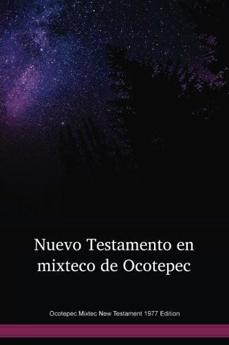 Ocotepec Mixtec Language New Testament 1977 Edition / Nuevo Testamento en mixteco de Ocotepec (MIENT) / Ocotepec Mixtec 1977 Edition / Mexico