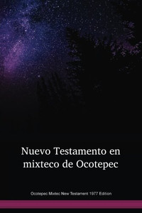 Ocotepec Mixtec Language New Testament 1977 Edition / Nuevo Testamento en mixteco de Ocotepec (MIENT) / Ocotepec Mixtec 1977 Edition / Mexico