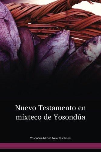 Yosondúa Mixtec Language New Testament / C'ac' Chuminem - Je Xcumsaj Dios Kuq'uin Ajoj Ja Ok Wnak (MPMTBL) / Mixtec, Yosondúa 2010 Edition / Mexico