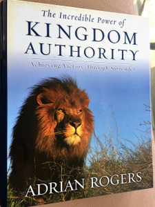 The Incredible Power Of Kingdom Authority: Achieving Victory through Surrender – Leader Kit by Dr. Adrian Rogers / Life Way Church Resources