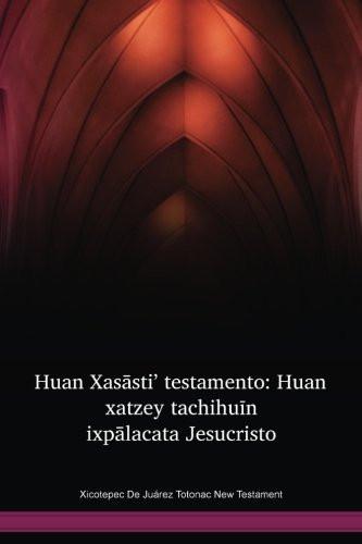 Xicotepec De Juárez Totonac New Testament / El Nuevo Testamento en el totonaco de Xicotepec de Juárez (TOOWBT) / Xicotepec de Juárez Totonac Bible / Mexico