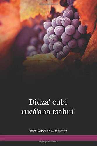 Rincón Zapotec New Testament / Didza' cubi rucá'ana tsahui' (ZARTBL) / Rincon Zapotec 1971 Edition / Mexico