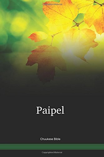 Chuukese Bible / Paipel (CHKBSM) / Federated States of Micronesia
