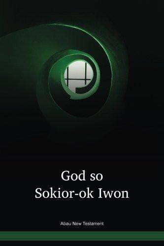 Abau Language New Testament / God so Sokior-ok Iwon (AAUWBT) / The New Testament in Abau / Papua New Guinea