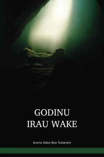Aneme Wake Language New Testament / Nupela Testamen long tokples Aneme Wake (ABYWBT) / The New Testament in Aneme Wake / Papua New Guinea
