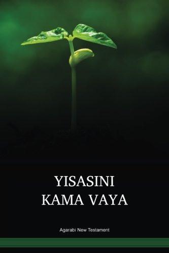 Agarabi Language New Testament / Yisasini Kama Vaya (AGDWBT) / The New Testament in Agarabi / Papua New Guinea