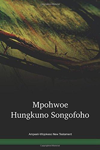 Ampeeli-Wojokeso Language New Testament / Mpohwoe Hungkuno Songofoho (APZWBT) / Safeyoka 1988 Edition / Papua New Guinea