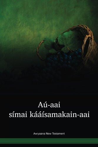Awiyaana Language New Testament / Aú-aai símai kááisamakain-aai (AUYWBT) / The New Testament in Awiyaana / Papua New Guinea