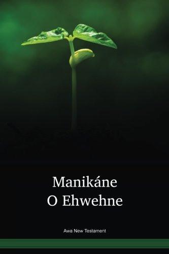 Awa Language New Testament / Manikáne O Ehwehne (AWBTBL) / Awa 2002 Edition / Papua New Guinea