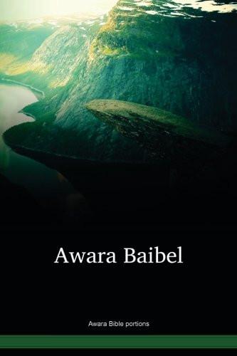 Awara Language Bible portions / Buk Stat, Rut, na Jona long tokples Awara long Niugini (AWXWBT) / Genesis, Ruth, and Jonah in Awara / Papua New Guinea