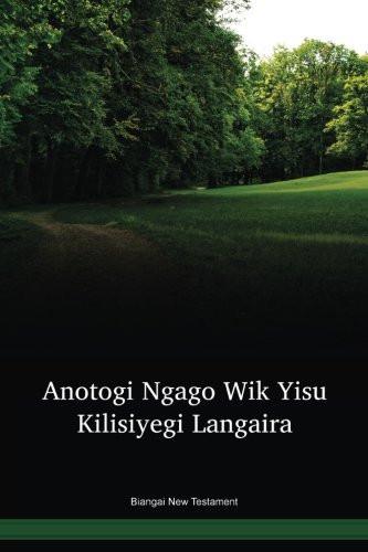 Biangai Language New Testament / Anotogi Ngago Wikta (BIGWBT) / Biangai 1985 Edition / Papua New Guinea