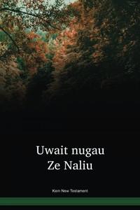 Kein Language New Testament / Uwait nugau Ze Naliu (BMHWBT) / Kein 2005 Edition / Papua New Guinea