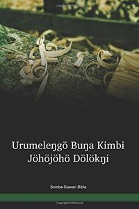 Somba-Siawari Language Bible / Sampela hap Buk Baibel long tokples Burum Mindik long Niugini (BMUPNG) / Somba-Siawari New Testament and Portions / Papua New Guinea