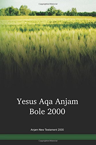 Anjam Language New Testament 2000 / Yesus Aqa Anjam Bole (BOJYAA) / The New Testament in Anjam / Papua New Guinea