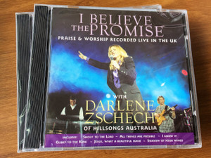 I Believe the Promise Live Praise and Worship Recorded in the UK / Darlene Zschech of Hillsong Australia / Audio CD / Shout to the Lord / Jesus What a Beautiful Name
