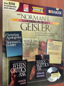 Norman L. Geisler Apologetics Library on CD-ROM with KJV and NASB / Why I Am a Christian, Baker Encyclopedia of Christian Apologetics, When Cultists Ask, Roman Catholics and Evangelicals, Answering Islam