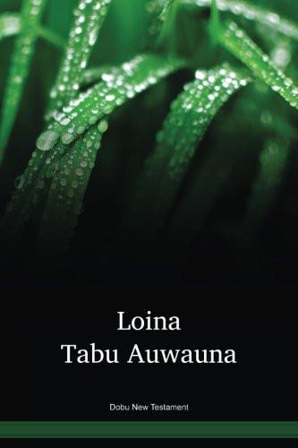 Dobu Language New Testament / Loina Tabu Auwauna (DOBPNG) / Dobu 1985 Edition / Papua New Guinea