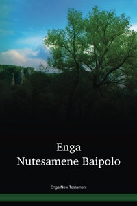 Enga Language New Testament / Buk Mak long tokples Enga long Niugini (ENQPNG) / The New Testament in Enga / Papua New Guinea
