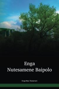 Enga Language New Testament / Buk Mak long tokples Enga long Niugini (ENQPNG) / The New Testament in Enga / Papua New Guinea