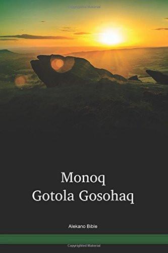 Alekano Language Bible / Monó Gotola Gosohá (GAHPNG) / The New Testament in Alekano / Papua New Guinea